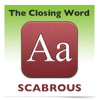 The Closing Word: Scabrous