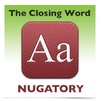 The Closing Word: Nugatory