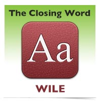 The Closing Word: Wile