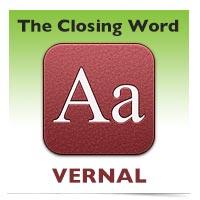 The Closing Word: Vernal