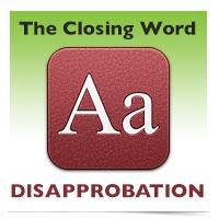 The Closing Word: Disapprobation