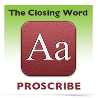 The Closing Word: Proscribe