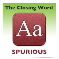 The Closing Word: Spurious