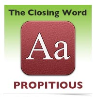 The Closing Word: Propitious