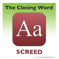 The Closing Word: Screed