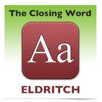 The Closing Word: Eldritch