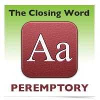 The Closing Word: Peremptory