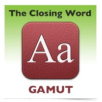 The Closing Word: Gamut