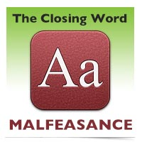 The Closing Word: Malfeasance