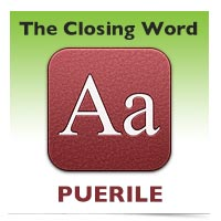 The Closing Word: Puerile