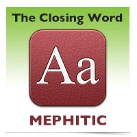 The Closing Word: Mephitic