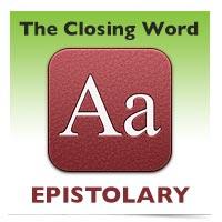 The Closing Word: Epistolary
