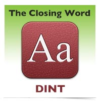 The Closing Word: Dint