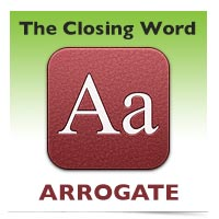 The Closing Word: Arrogate