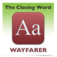 The Closing Word: Wayfarer